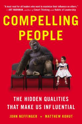 Compelling People By Neffinger, John/ Kohut, Matthew